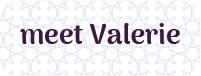 meet Valerie